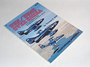 USN/USMC Over Korea U. S. Navy/Marine Corps Air Operations Over Korea 1950-53: Doll, Thomas E.