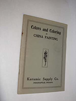Colors and Coloring in China Painting: Keramic Supply Co.