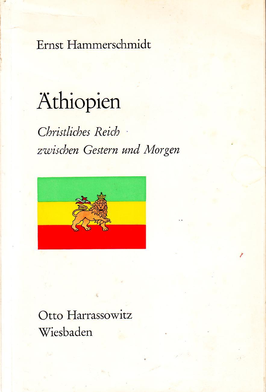 Äthiopien. Christliches Reich zwischen Gestern und Morgen: Ernst Hammerschmidt