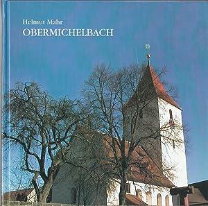 Obermichelbach - Eine Gemeinde wächst in das: Mahr Helmut