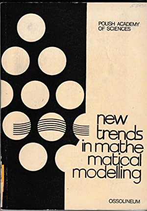New Trends in Mathematical Modelling. Proceedings of: A. Straszak, J.
