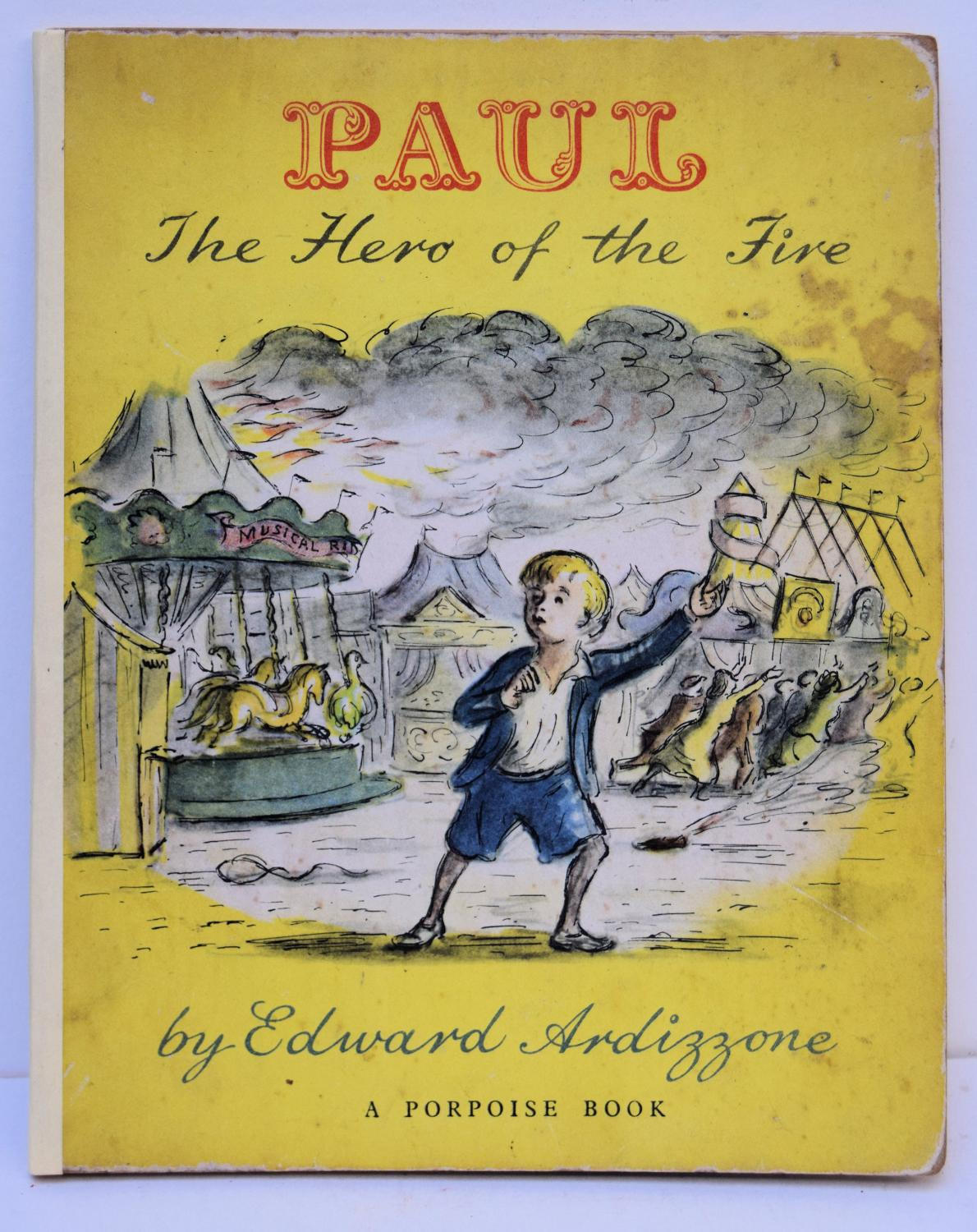 PAUL THE HERO OF THE FIRE. A Porpoise Book. ARDIZZONE, EDWARD.