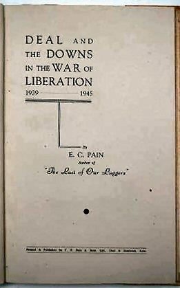 DEAL AND THE DOWNS IN THE WAR OF LIBERATION. 1939 - 1945.: PAIN, E.C.