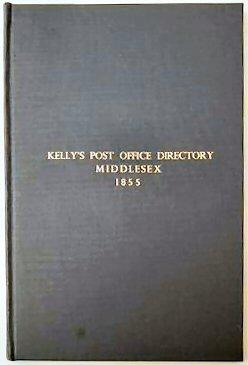 POST OFFICE DIRECTORY MIDDLESEX 1855.: KELLY'S - MIDDLESEX.