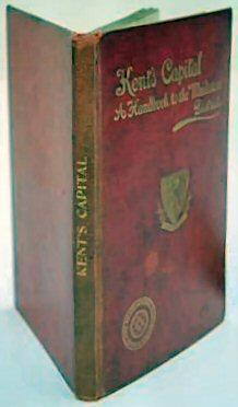 KENT'S CAPITAL. A HANDBOOK TO MAIDSTONE ON: MARTIN, W. STANLEY,