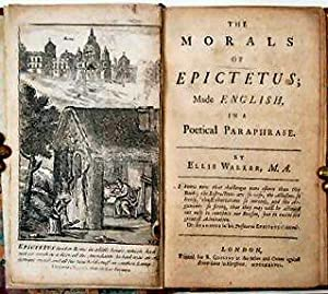 THE MORALS OF EPICTETUS; MADE ENGLISH, IN A POETICAL PARAPHRASE By Ellis Walker, M.A.: WALKER, ...