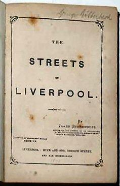 THE STREETS OF LIVERPOOL. By James Stonehouse, Author of 'Ye Legend of Ye Prehistoric Manne&#...