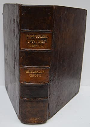 A Complete Concordance to the Holy Scriptures: CRUDEN, ALEXANDER.