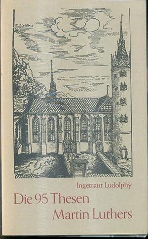 Die 95 Thesen Martin Luthers: Ludolphy, Ingetraut (Hrg. und Übersetzer)