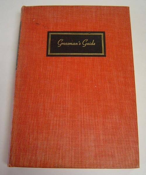 Grossman's Guide to Wines, Spirits, and Beers Grossman, Harold J. [ ] [Couverture rigide] First Edition stated, no additional printings; 8vo, red cloth, no dj; good+ (boards and spine soiled; spine faded; edges toned and soiled; eps and pages toned; owner's name on fpastedown; cracked at pp132-3); 404pp incl. index.