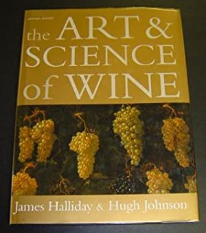 The Art and Science of Wine: Halliday, James and Hugh Johnson