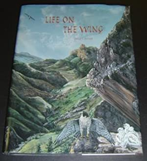 Life on the Wing: Adventures with Birds: Moran, David T.