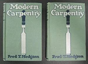 Modern Carpentry: A Practical Manual, Containing Full: Hodgson, Fred T.