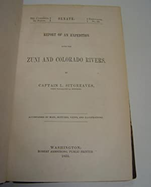 Report of an Expedition down the Zuni: Sitgreaves, L.