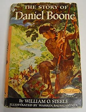 The Story of Daniel Boone: Steele, William O.