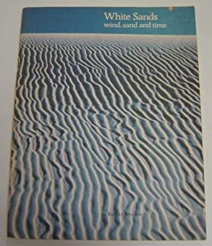 White Sands: Wind, Sand and Time: Atkinson, Richard