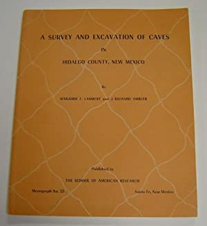 A Survey and Excavation of Caves in: Lambert, Marjorie F.
