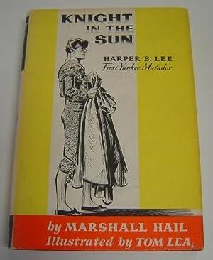 Knight in the Sun: Harper B. Lee,: Hail, Marshall