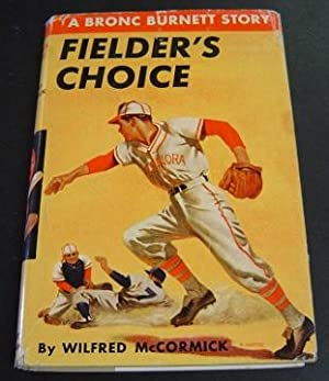 Fielder's Choice: McCormick, Wilfred