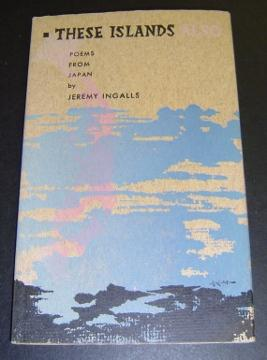 These Islands Also: Poems from Japan: Ingalls, Jeremy