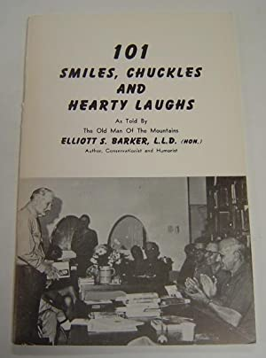101 Smiles, Chuckles and Hearty Laughs: Barker, Elliott S.