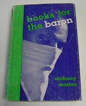 Books for the Baron: Morton, Anthony (Pseudonym
