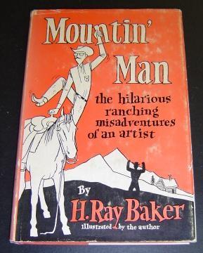 Mountin' Man: Baker, H. Ray