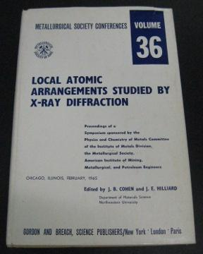 Local Atomic Arrangements Studied by X-Ray Diffraction: Cohen, J.B. &