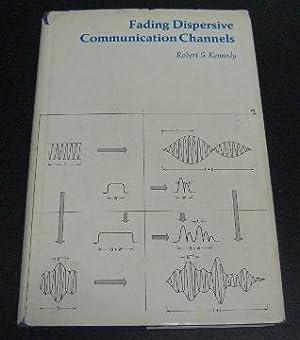 Fading Dispersive Communication Channels: Kennedy, Robert S.
