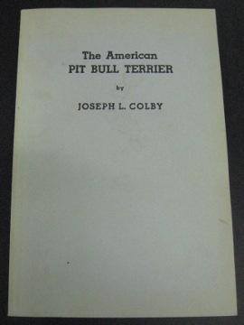 The American Pit Bull Terrier: Colby, Joseph L.