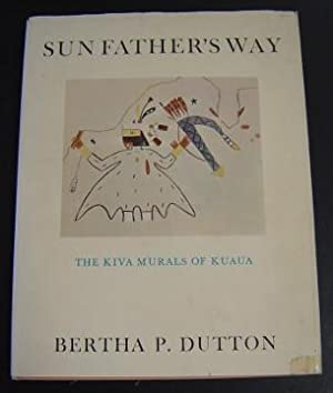 Sun Father's Way: The Kiva Murals of Kuaua