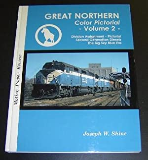 Great Northern Color Pictorial, Volume 2: Shine, Joseph W.