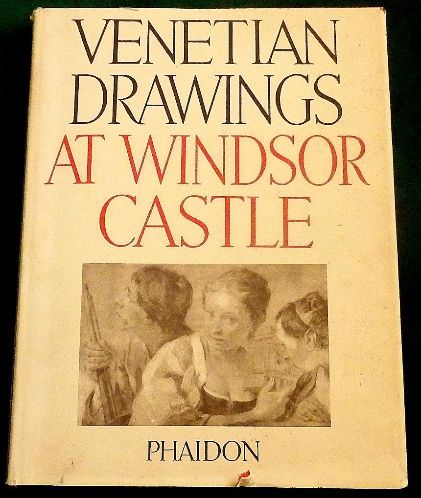 Venetian Drawings of the XVII & XVIII Centuries In The Collection Of Her Majesty The Queen At Windsor Castle. Anthony Blunt (Traitor & Soviet Spy) An