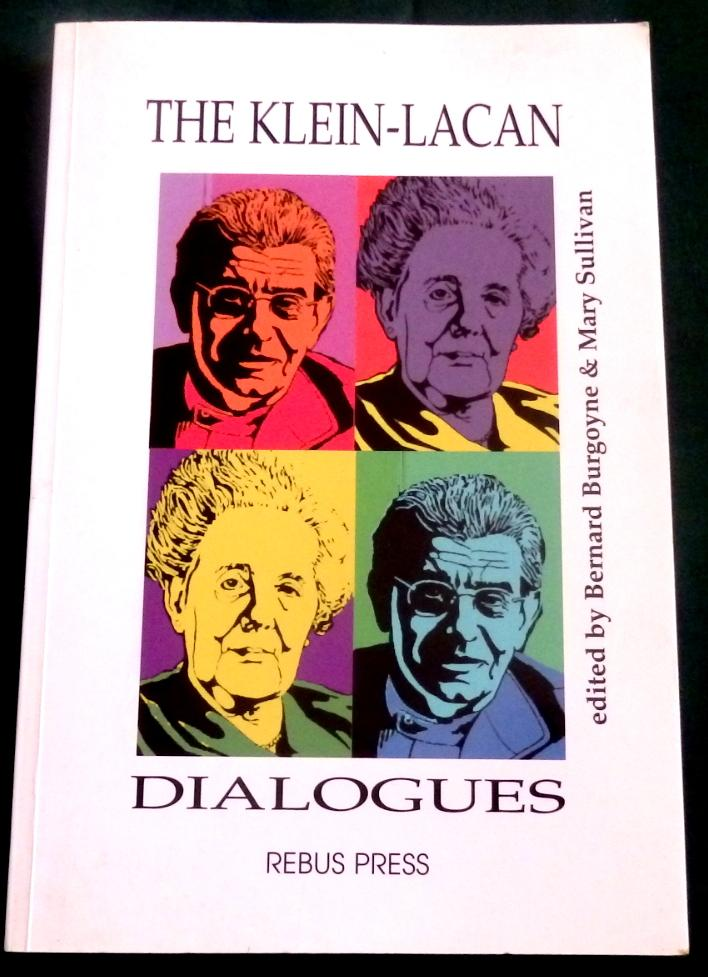 The Klein-Lacan Dialogues. - Bernard Burgoyne & Mary Sullivan (editors)