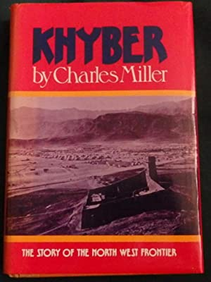The Khyber. The Story of The North: Charles Miller.