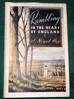 Rambling In The Heart Of England.: J. Nigel Hay.