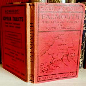 A Pictorial and Descriptive Guide To Falmouth, The Lizard, Truro, St Austell, Fowey, Looe and Sou...