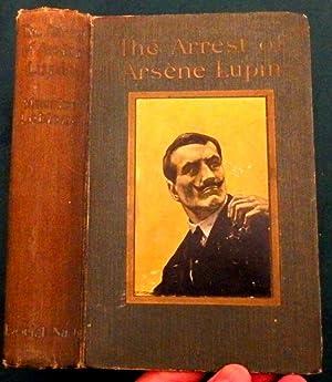 The Arrest Of Arséne Lupin: Maurice Leblanc
