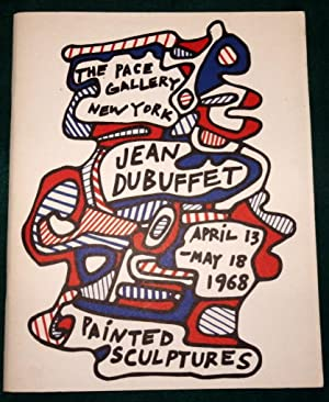 The Pace Gallery Exhibition Catalogue April 13th-May 18th 1968. Jean Dubuffet. Painted Sculptures.