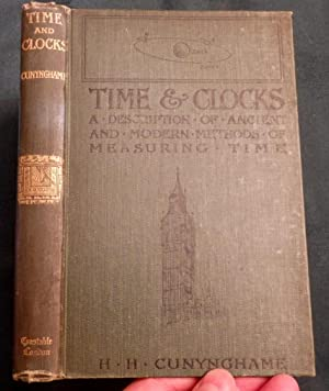 Time and Clocks. A Description of Ancient and Modern Methods of Measuring Time.