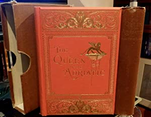 The Queen of The Adriatic. Or, Venice, Medieval and Modern. FINE cloth Binding.