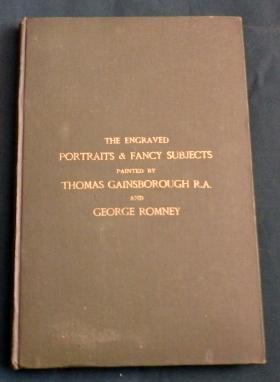An Illustrated Catalogue Of Engraved Portraits and Fancy Subjects Painted By Thomas Gainsborough ...