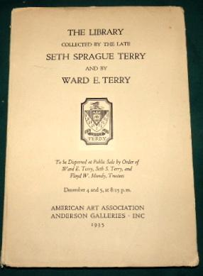 The Library Collected By The Late Seth Sprague Terry of New York To Be Dispersed by Orders of the...