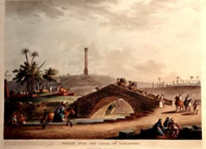 Bridge Over The Canal of Alexandria. [Hand-Coloured Aquatint]