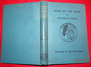 Jacob and The Raven.: Frances M. Peard.