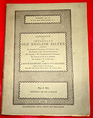 Catalogue of Important Old English Silver. Property of Charles J. E. Paterson, Viscount Downe, Fl...