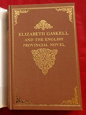 Elizabeth Gaskell and the English Provincial Novel.