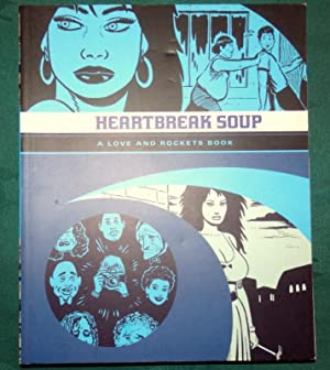 Heartbreak Soup. A Love and Rockets Book.
