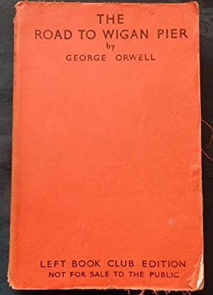 The Road To Wigan Pier: George Orwell (Eric