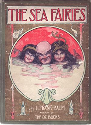 The Sea Fairies: L.Frank Baum; John